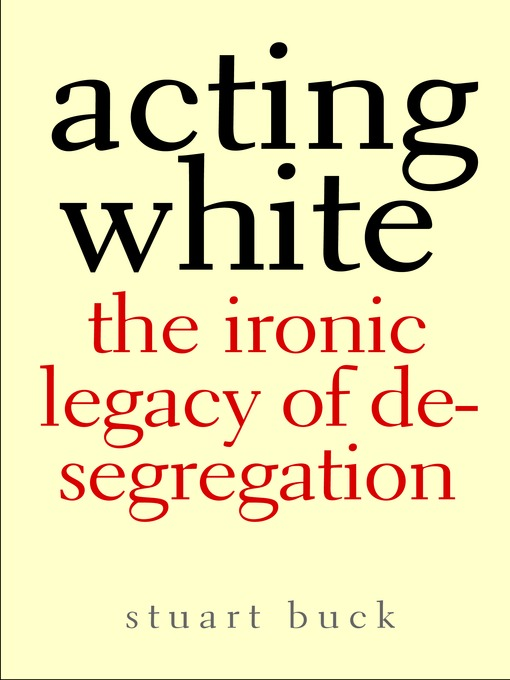 acting white acting black essay Acting white, acting black essay by anonymous user , college, undergraduate , a , april 2007 download word file , 6 pages download word file , 6 pages 46 17 votes 5 reviews.