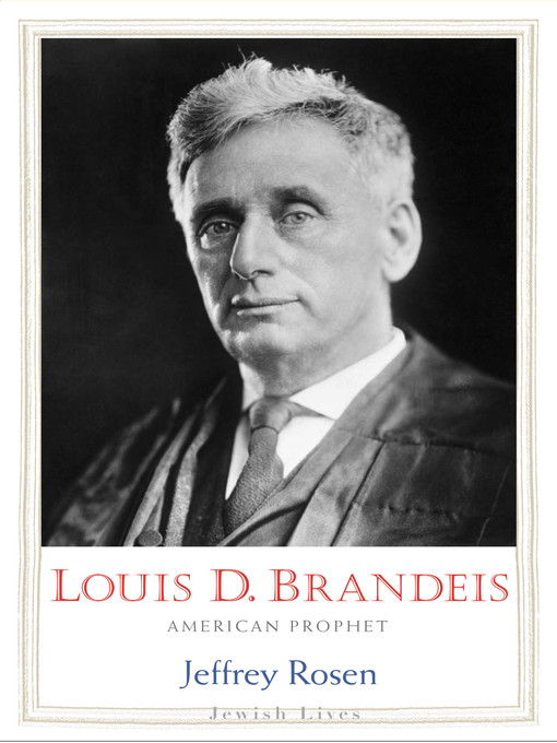 Title details for Louis D. Brandeis by Jeffrey Rosen - Available