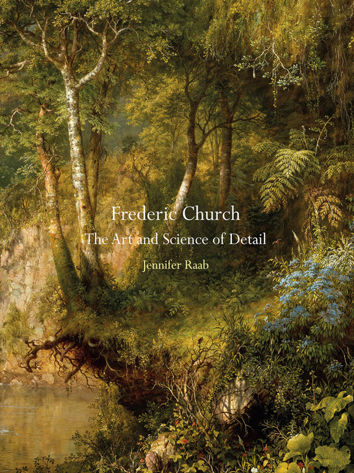 Title details for Frederic Church by Jennifer Raab - Available