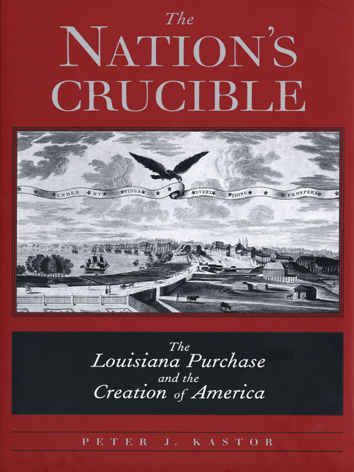 Title details for The Nation's Crucible by Peter J. Kastor - Wait list