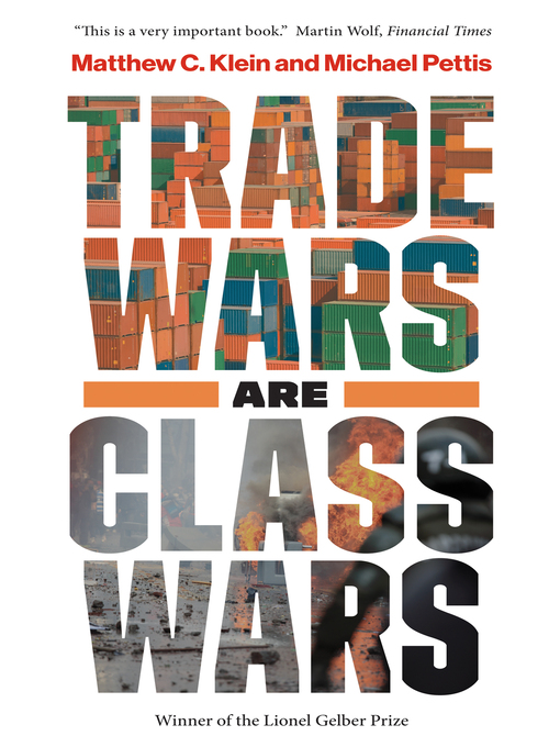 Title details for Trade Wars Are Class Wars by Matthew C. Klein - Available