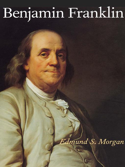 Title details for Benjamin Franklin by Edmund S. Morgan - Wait list