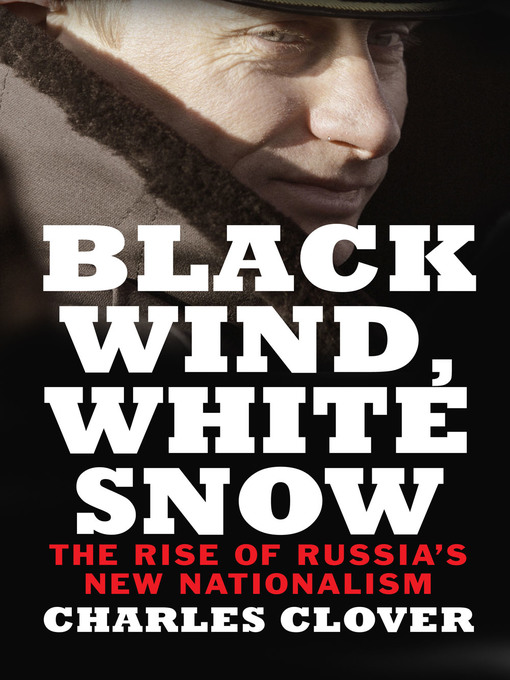 Title details for Black Wind, White Snow by Charles Clover - Available