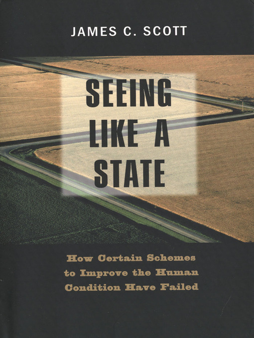 Title details for Seeing Like a State by James C. Scott - Wait list