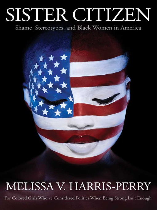 Title details for Sister Citizen by Melissa V. Harris-Perry - Available