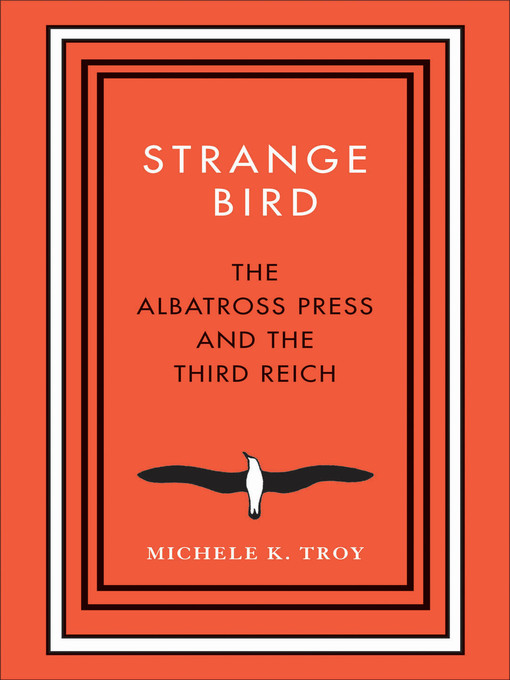 Title details for Strange Bird by Michele K. Troy - Available