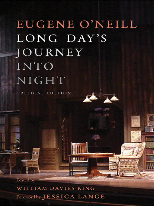 a review of long days journey into night by eugene oneill Long day's journey into night is the play in which eugene o'neill, as he says in the dedication, had to face [his] dead at last by writing about the tragic dysfunctions of james, mary, jamie, and edmund tyrone, characters based respectively on o'neill's father, mother, and brother, and o'neill himself.