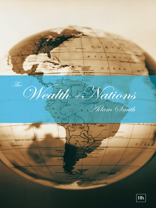 Title details for The Wealth of Nations by Adam Smith - Available