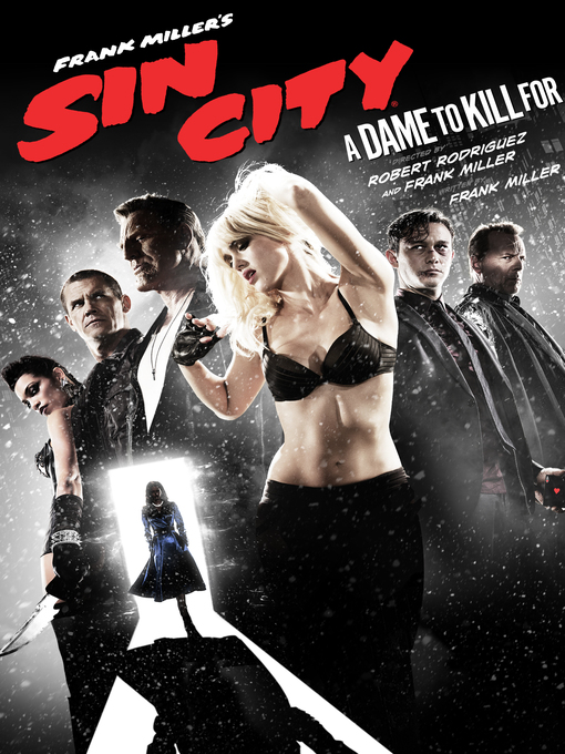Title details for Frank Miller's Sin City: A Dame To Kill For by Robert Rodriguez - Available