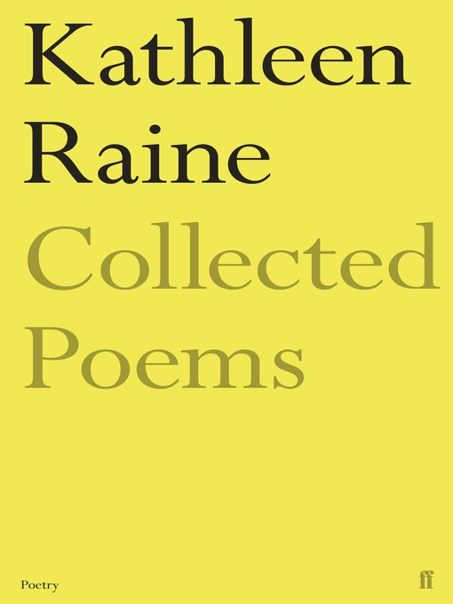 Title details for The Collected Poems of Kathleen Raine by Kathleen Raine - Available
