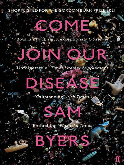 Title details for Come Join Our Disease by Sam Byers - Wait list