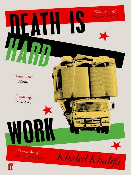Title details for Death Is Hard Work by Khaled Khalifa - Wait list