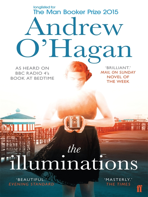 Title details for The Illuminations by Andrew O'Hagan - Available