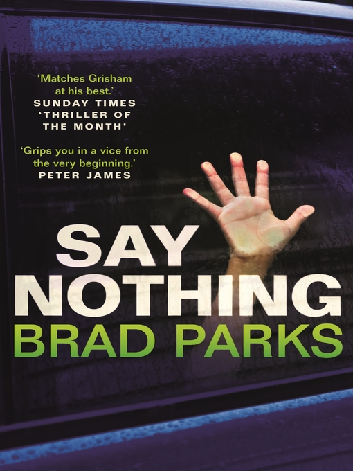 Title details for Say Nothing by Brad Parks - Available