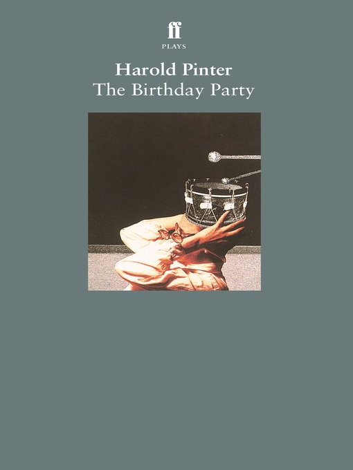 an analysis of the birthday party a play by harold pinter The birthday party by harold pinter there is no preview available for this item this item does not appear to have any files that can be experienced on archiveorg.
