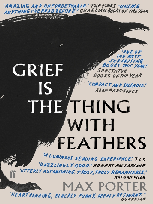 Title details for Grief is the Thing with Feathers by Max Porter - Available