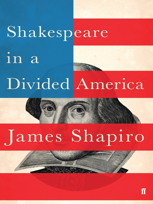 Title details for Shakespeare in a Divided America by James Shapiro - Available