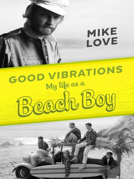 Title details for Good Vibrations by Mike Love - Wait list