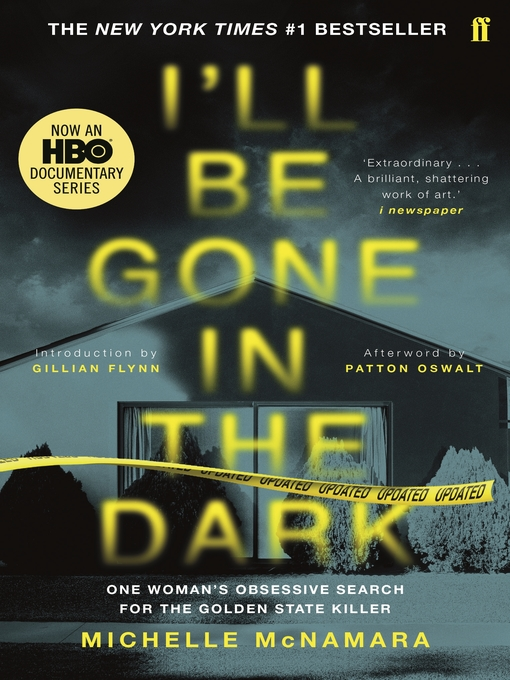 Title details for I'll Be Gone in the Dark by Michelle McNamara - Available