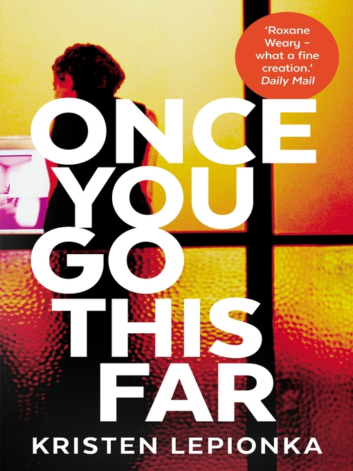 Title details for Once You Go This Far by Kristen Lepionka - Available