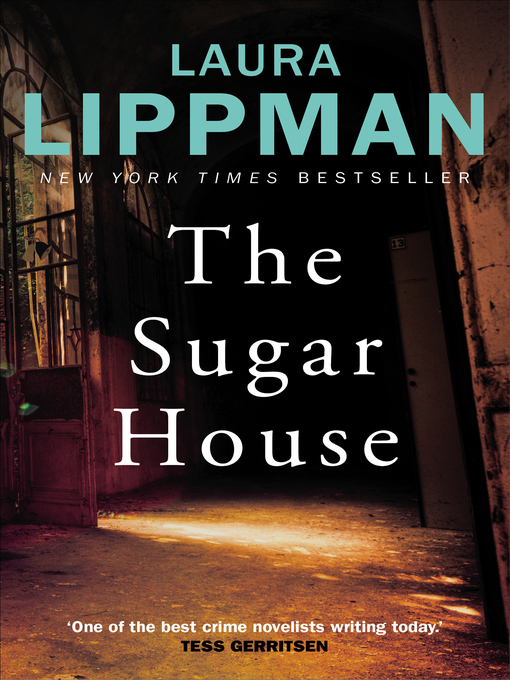 Title details for The Sugar House by Laura Lippman - Available