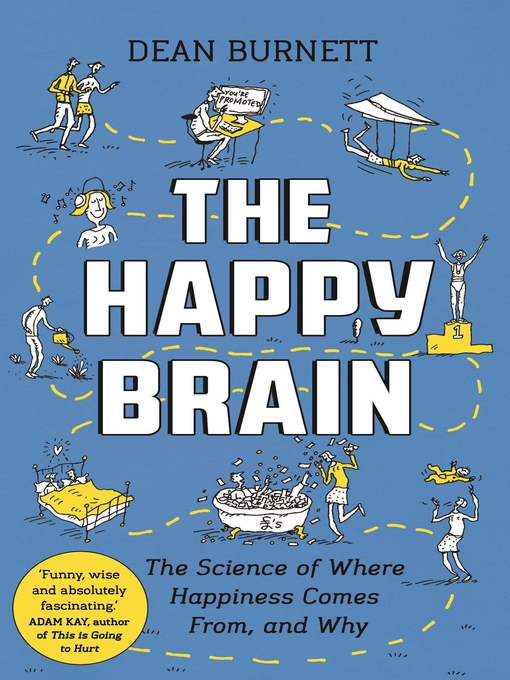 Title details for The Happy Brain by Dean Burnett - Available