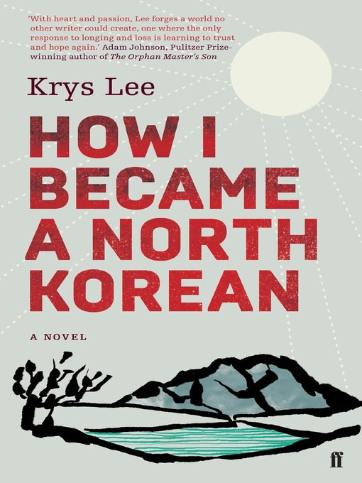Title details for How I Became a North Korean by Krys Lee - Wait list