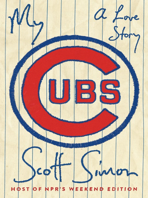 Title details for My Cubs by Scott Simon - Available