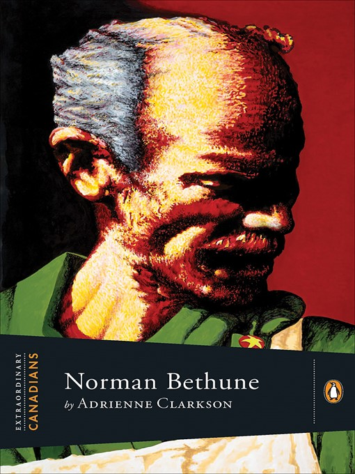 Title details for Norman Bethune by Adrienne Clarkson - Available