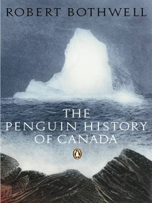 Title details for Penguin History of Canada by Bob Bothwell - Available