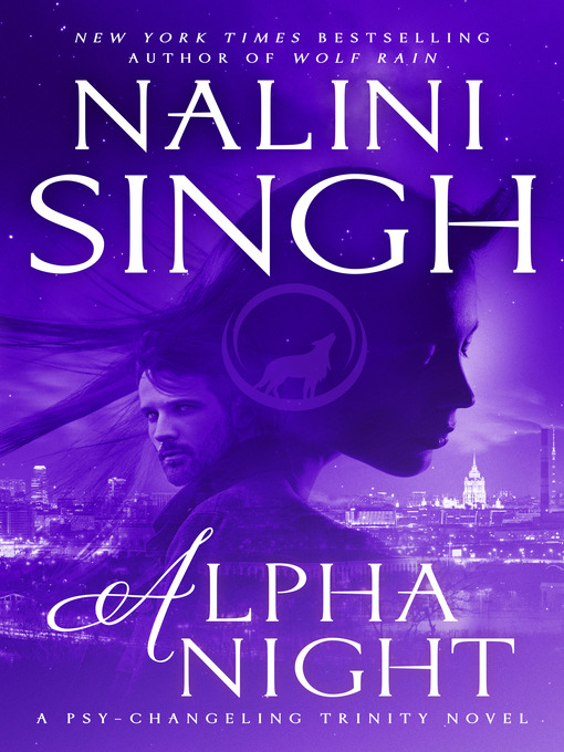 Title details for Alpha Night by Nalini Singh - Available