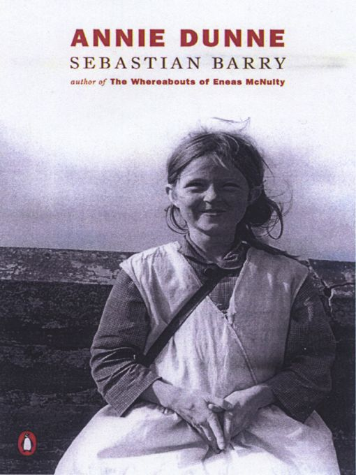 Title details for Annie Dunne by Sebastian Barry - Available
