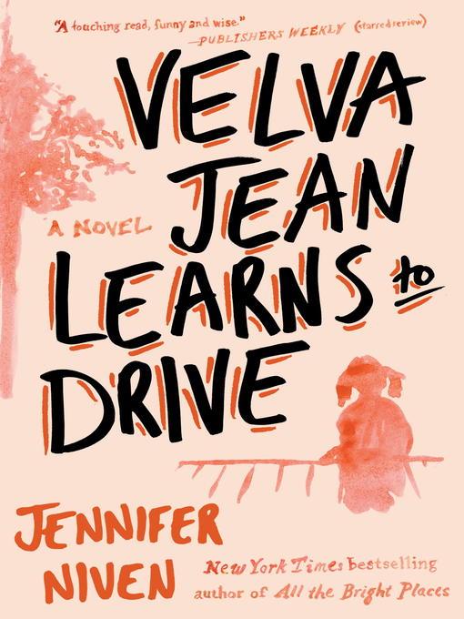 Title details for Velva Jean Learns to Drive by Jennifer Niven - Wait list