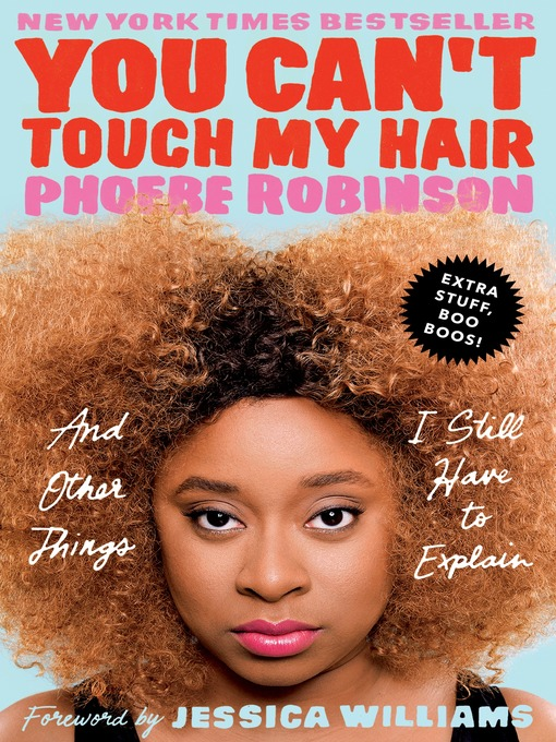 Title details for You Can't Touch My Hair by Phoebe Robinson - Wait list