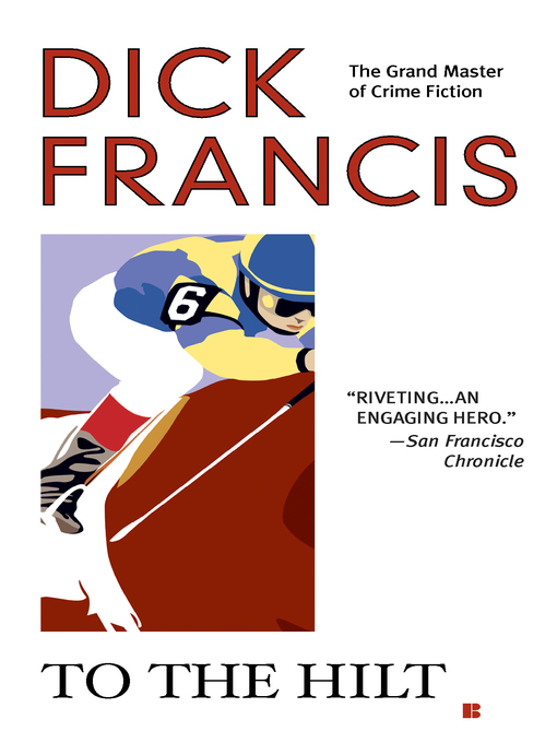 Title details for To the Hilt by Dick Francis - Wait list