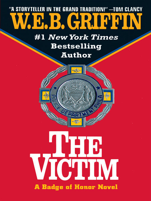 Title details for The Victim by W.E.B. Griffin - Available