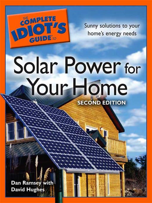 Title details for The Complete Idiot's Guide to Solar Power for your Home by Dan Ramsey - Available
