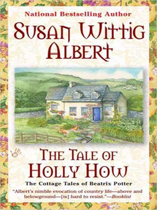 Title details for The Tale of Holly How by Susan Wittig Albert - Available