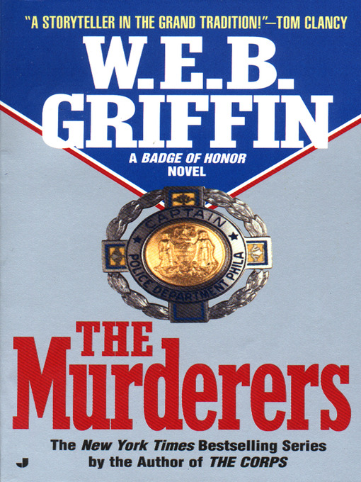 Title details for The Murderers by W.E.B. Griffin - Available