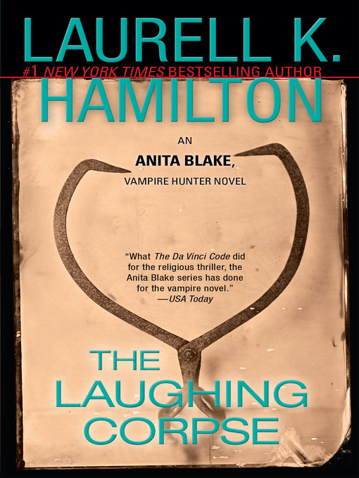 Title details for The Laughing Corpse by Laurell K. Hamilton - Wait list