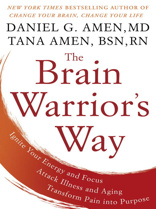 Title details for The Brain Warrior's Way by Daniel G. Amen, M.D. - Wait list