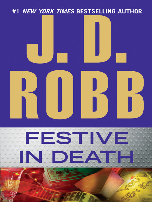 Title details for Festive in Death by J. D. Robb - Wait list