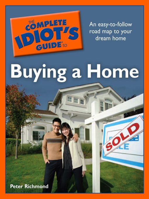Title details for The Complete Idiot's Guide to Buying a Home by Peter Richmond - Available