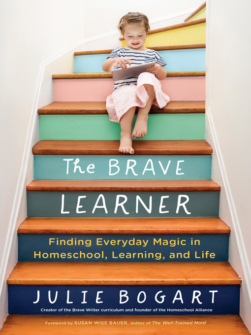 Title details for The Brave Learner by Julie Bogart - Wait list