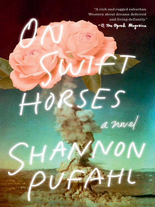 Title details for On Swift Horses by Shannon Pufahl - Available