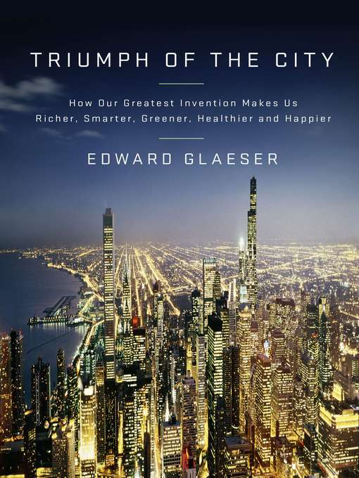 Title details for Triumph of the City by Edward Glaeser - Wait list