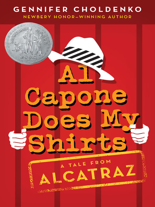 Title details for Al Capone Does My Shirts by Gennifer Choldenko - Available