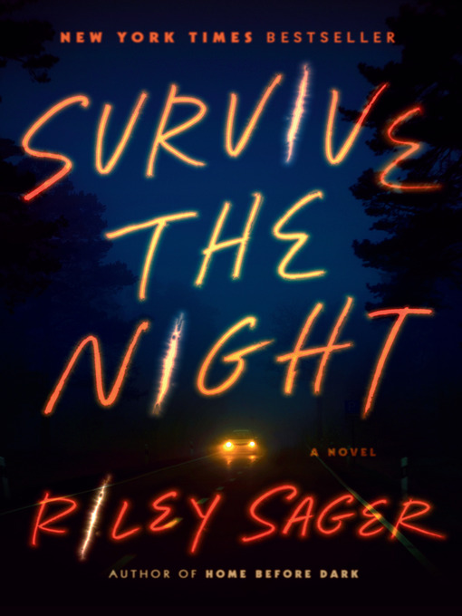 Title details for Survive the Night by Riley Sager - Wait list