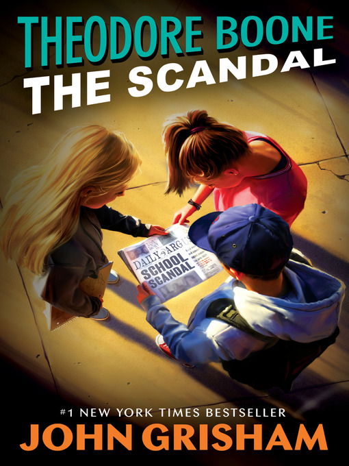 Theodore Boone--The Scandal Theodore Boone Series, Book 6