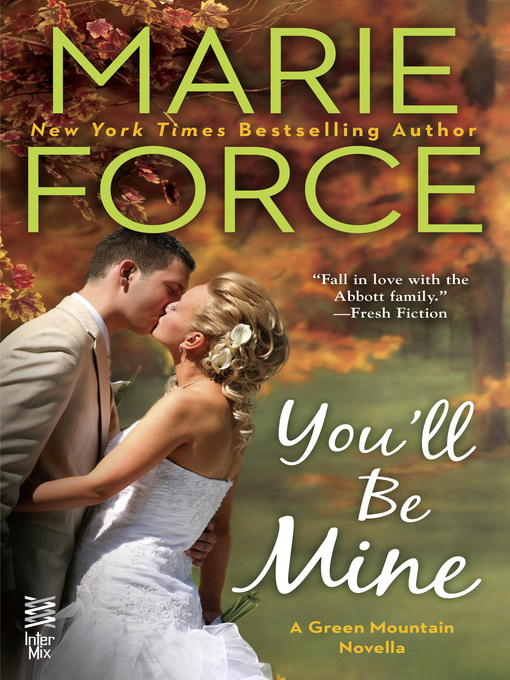 Title details for You'll Be Mine by Marie Force - Available